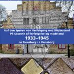 Auf den Spuren von Verfolgung und Widerstand 1933 - 1945 in Flensburg